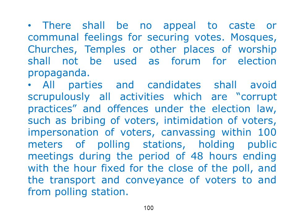100 There shall be no appeal to caste or communal feelings for securing votes.