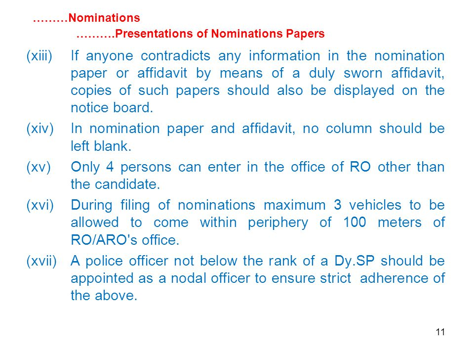 11 (xiii)If anyone contradicts any information in the nomination paper or affidavit by means of a duly sworn affidavit, copies of such papers should also be displayed on the notice board.