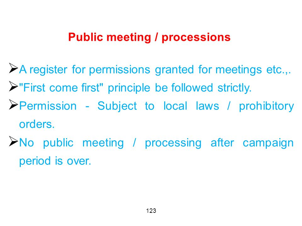 123 Public meeting / processions  A register for permissions granted for meetings etc.,.