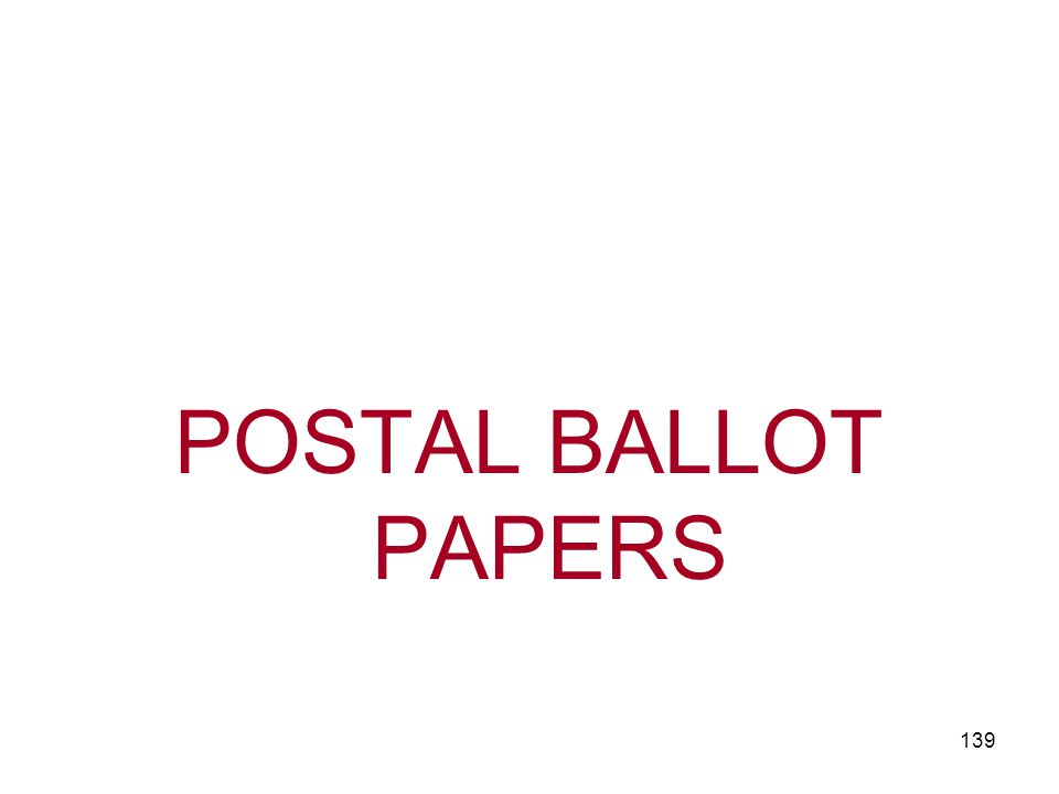 POSTAL BALLOT PAPERS 139
