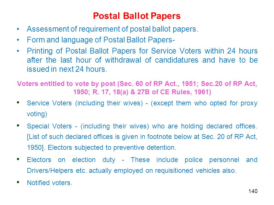 Postal Ballot Papers Assessment of requirement of postal ballot papers.