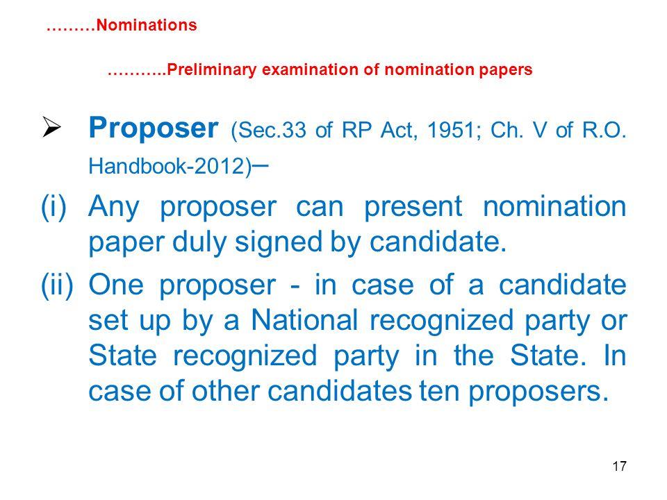 17  Proposer (Sec.33 of RP Act, 1951; Ch. V of R.O.