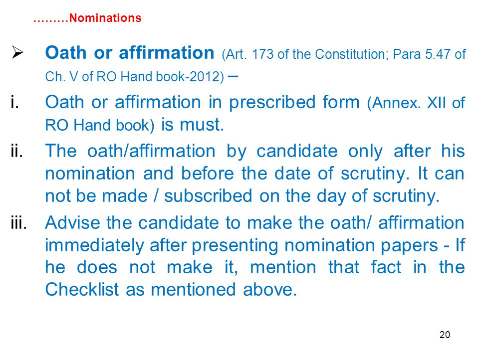 20  Oath or affirmation (Art. 173 of the Constitution; Para 5.47 of Ch.
