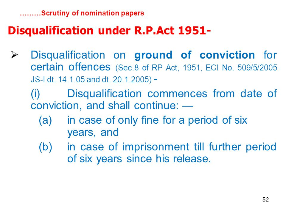 52  Disqualification on ground of conviction for certain offences (Sec.8 of RP Act, 1951, ECI No.