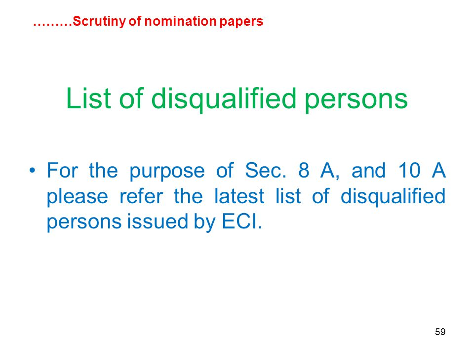 59 List of disqualified persons For the purpose of Sec.