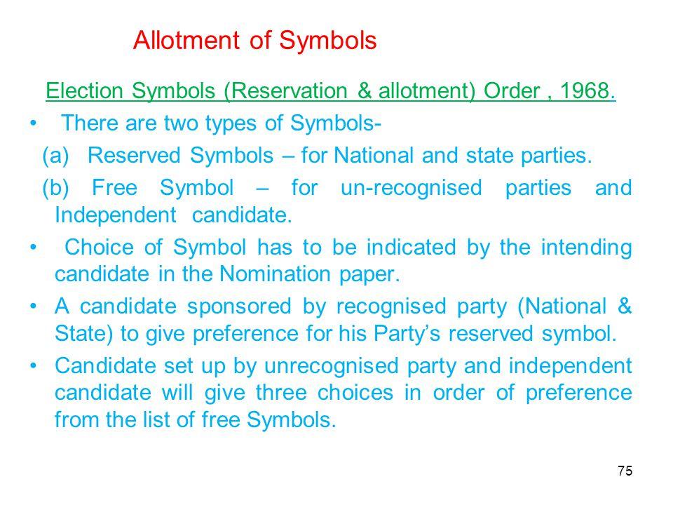 Allotment of Symbols Election Symbols (Reservation & allotment) Order, 1968.