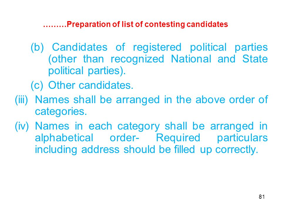 81 (b) Candidates of registered political parties (other than recognized National and State political parties).