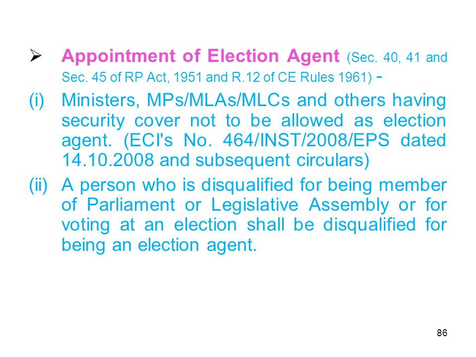 86  Appointment of Election Agent (Sec. 40, 41 and Sec.