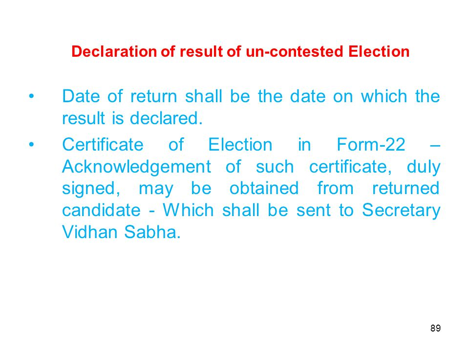 89 Date of return shall be the date on which the result is declared.