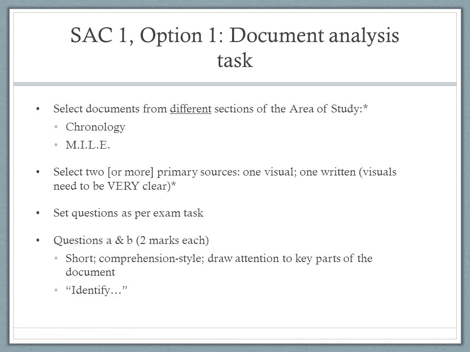 SAC 1, Option 1: Document analysis task Select documents from different sections of the Area of Study:* Chronology M.I.L.E.