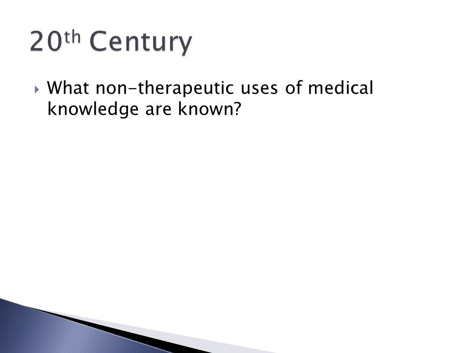  What non-therapeutic uses of medical knowledge are known