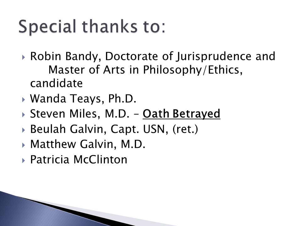  Robin Bandy, Doctorate of Jurisprudence and Master of Arts in Philosophy/Ethics, candidate  Wanda Teays, Ph.D.