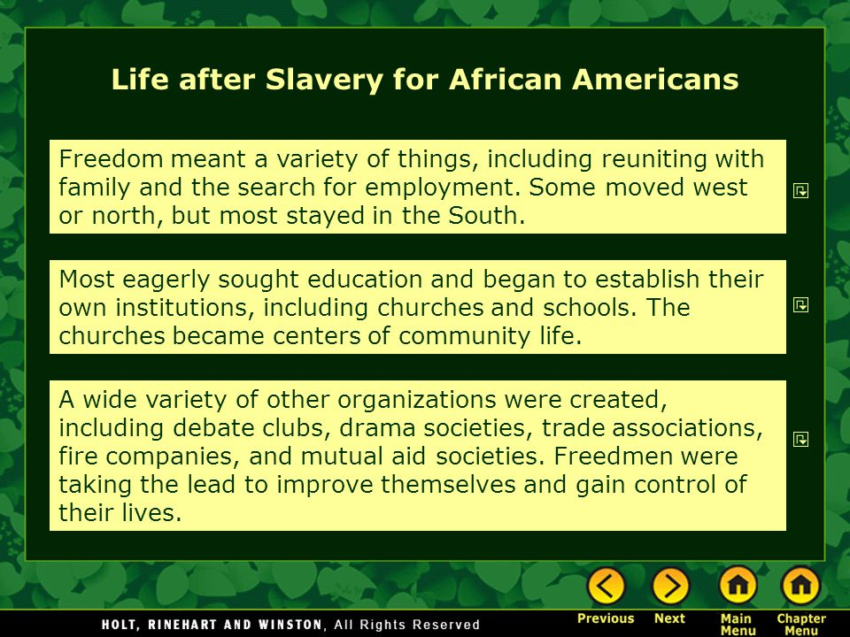 Life after Slavery for African Americans Freedom meant a variety of things, including reuniting with family and the search for employment.