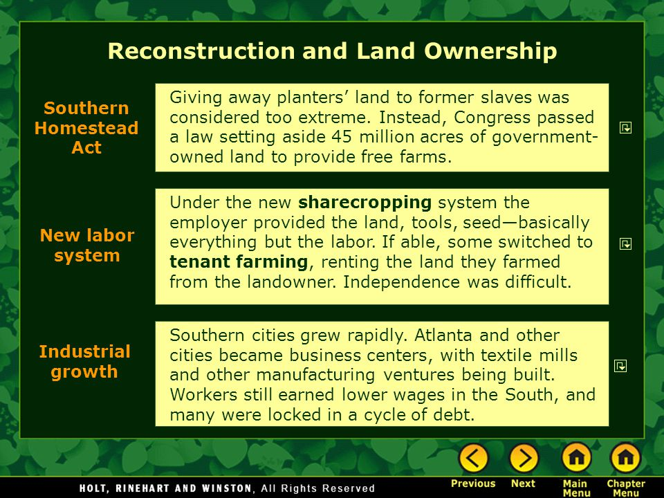 Reconstruction and Land Ownership Under the new sharecropping system the employer provided the land, tools, seed—basically everything but the labor.
