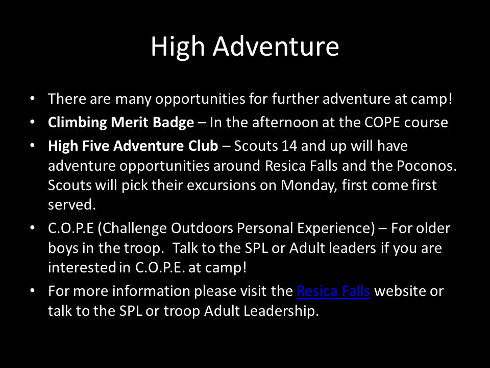High Adventure There are many opportunities for further adventure at camp! Climbing Merit Badge – In the afternoon at the COPE course High Five Advent