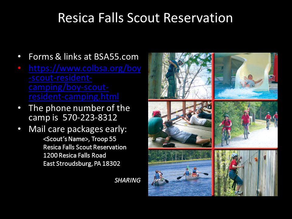 Resica Falls Scout Reservation Forms & links at BSA55.com https://www.colbsa.org/boy -scout-resident- camping/boy-scout- resident-camping.html https:/