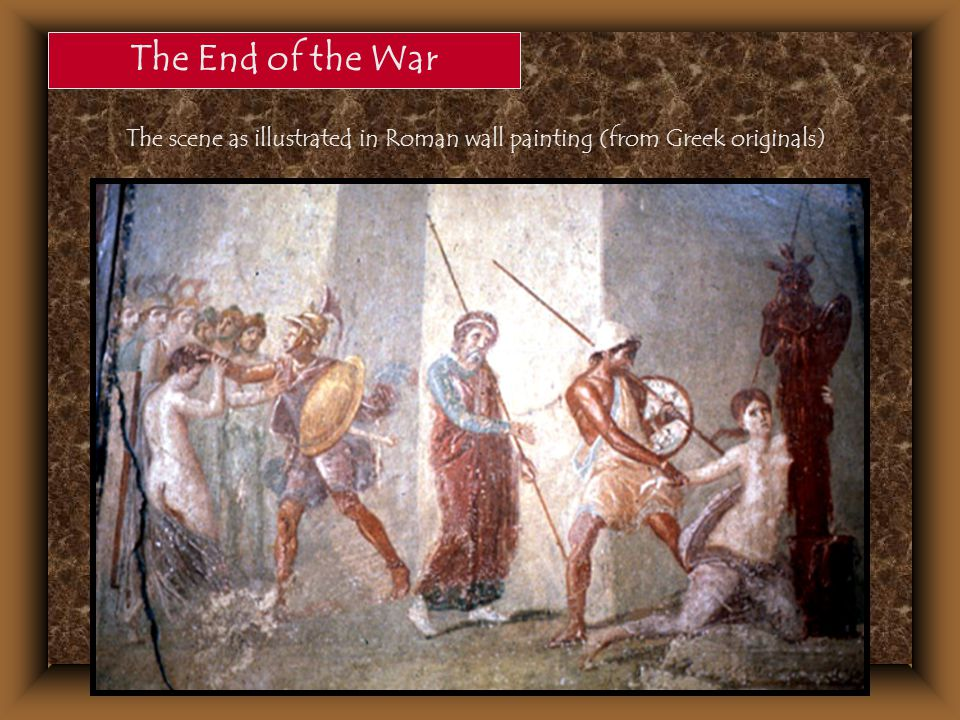 The End of the War The scene as illustrated in Roman wall painting (from Greek originals)