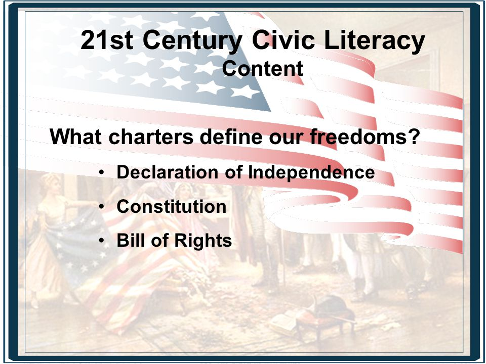 21st Century Civic Literacy Content What charters define our freedoms.