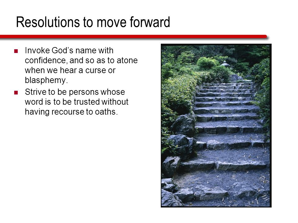 Resolutions to move forward Invoke God's name with confidence, and so as to atone when we hear a curse or blasphemy.