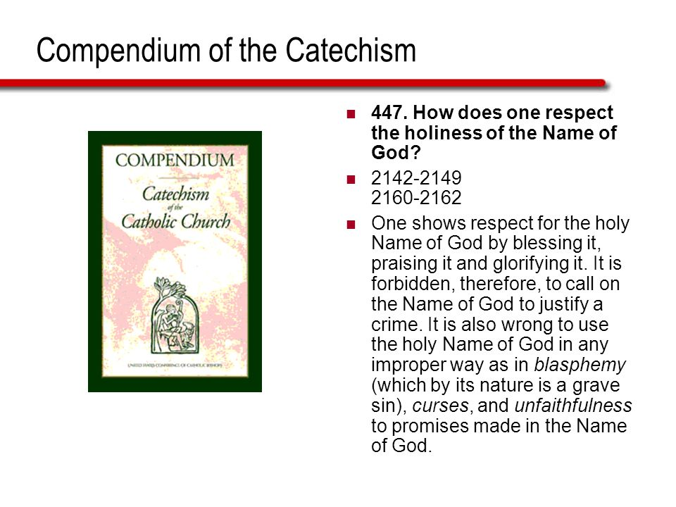 Compendium of the Catechism 447. How does one respect the holiness of the Name of God.