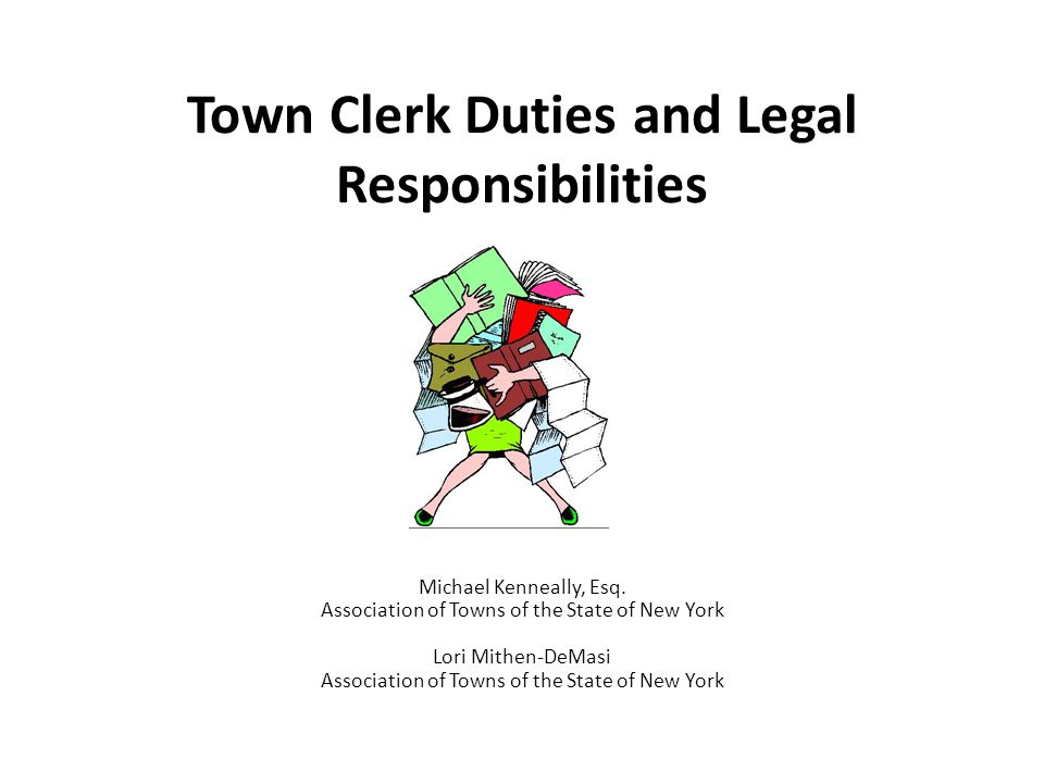 Town Clerk Duties Office Management Town Board Meetings and Minutes Public Officers Records Management Public Notices Local Laws