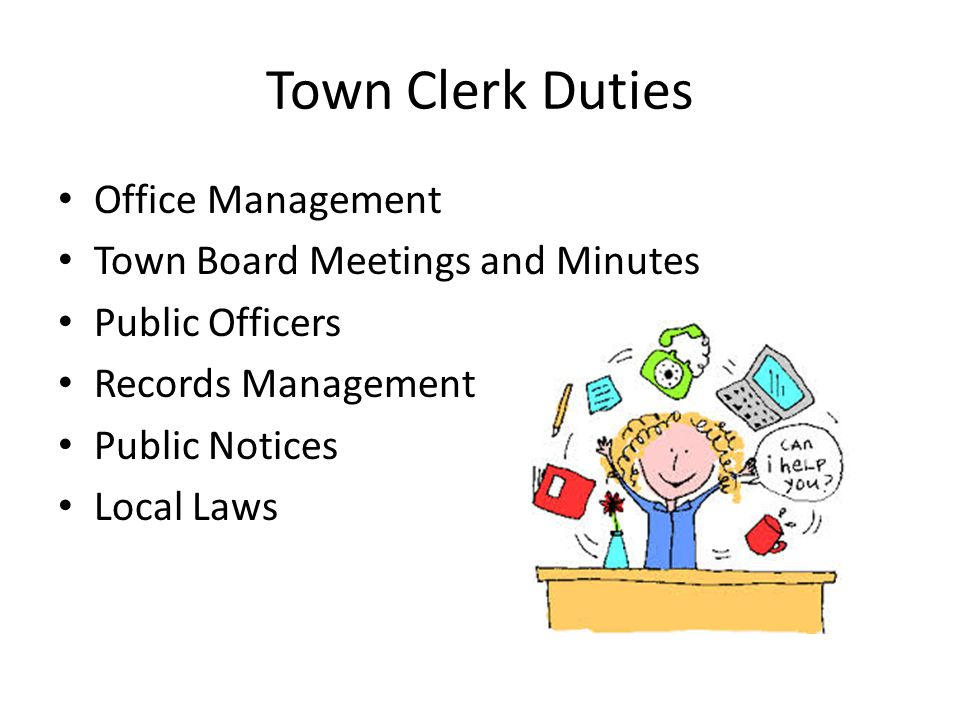 Town Clerk Office Location Town Board generally provides the Town Clerk with an office at town hall or in another town owned facility Rent and reasonable office expenses may be charged to town for office space not provided by the town