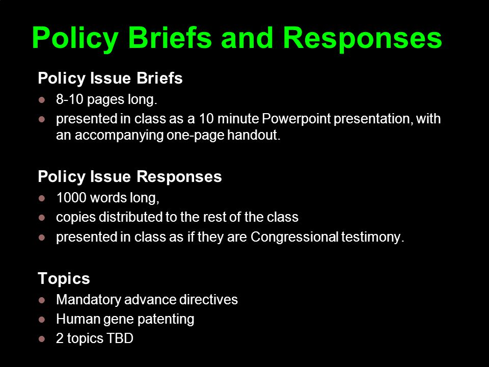 Policy Briefs and Responses Policy Issue Briefs 8-10 pages long.