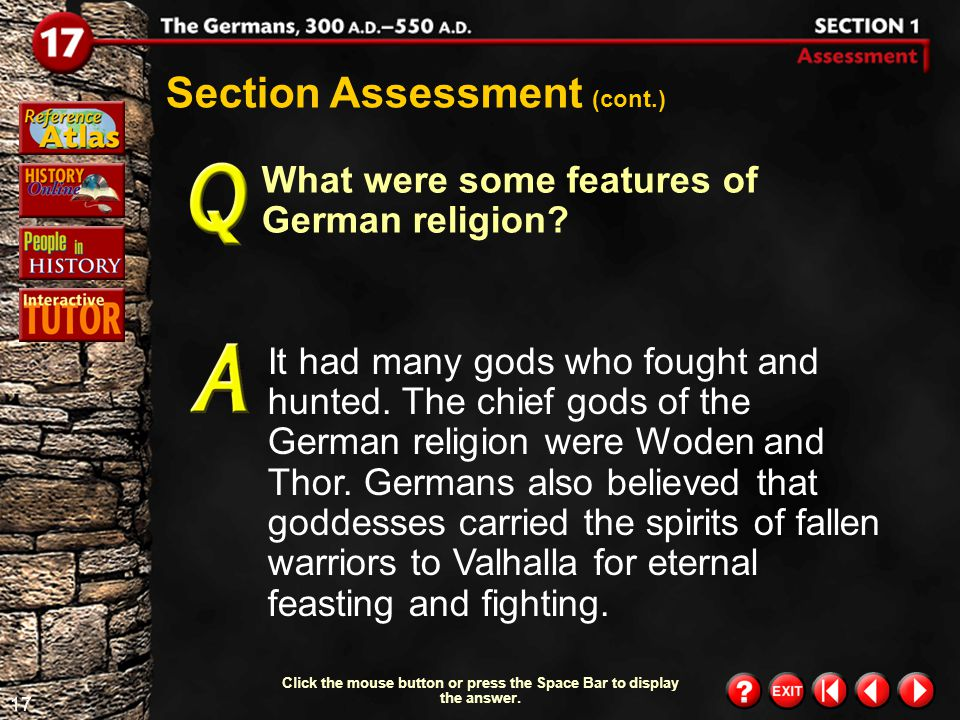 16 Section 1-Assessment 1 Section Assessment What were some of the duties of a German chieftain? Chieftains gave their men leadership, weapons, and a
