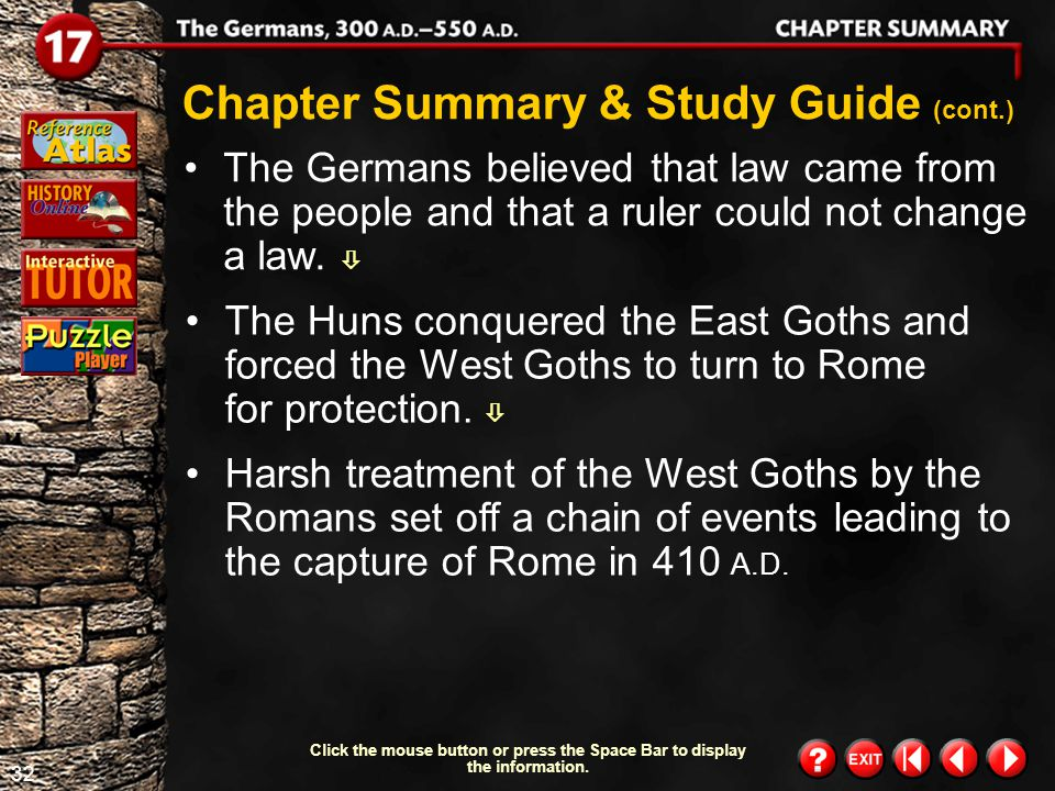 31 Chapter Summary 1 Chapter Summary & Study Guide About 300 A.D., groups of Germans began settling in the Roman Empire.  German warriors were organi