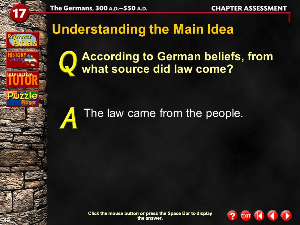 38 Chapter Assessment 4 What did the Germans believe the afterlife would be like for warriors? They believed that deceased warriors spent their afterl
