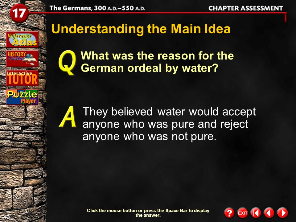 39 Chapter Assessment 5 According to German beliefs, from what source did law come? The law came from the people. Understanding the Main Idea Click th