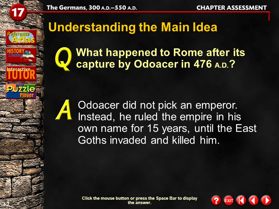 41 Chapter Assessment 7 Why did the West Goths want to enter the Roman Empire.