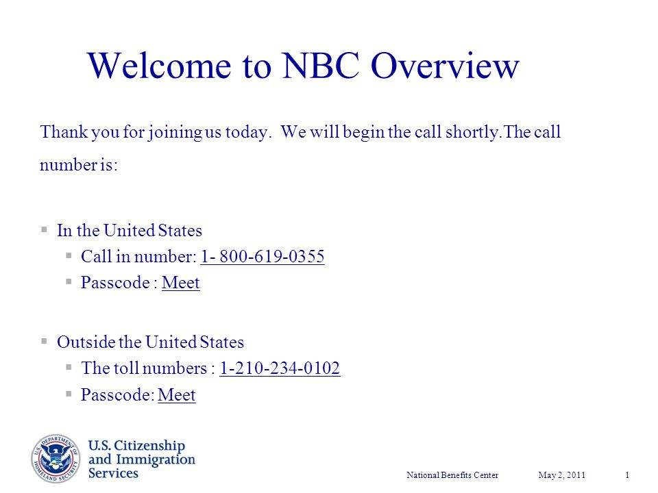 National Benefits CenterMay 2, 2011 1 Welcome to NBC Overview Thank you for joining us today. We will begin the call shortly.The call number is:  In