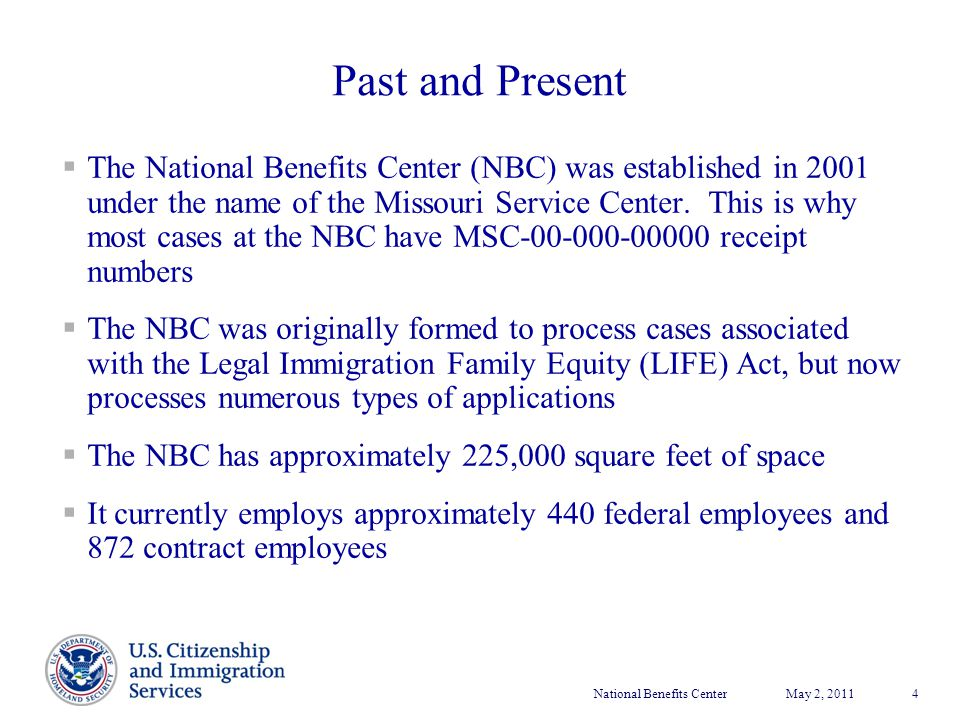 National Benefits CenterMay 2, 2011 4  The National Benefits Center (NBC) was established in 2001 under the name of the Missouri Service Center. This
