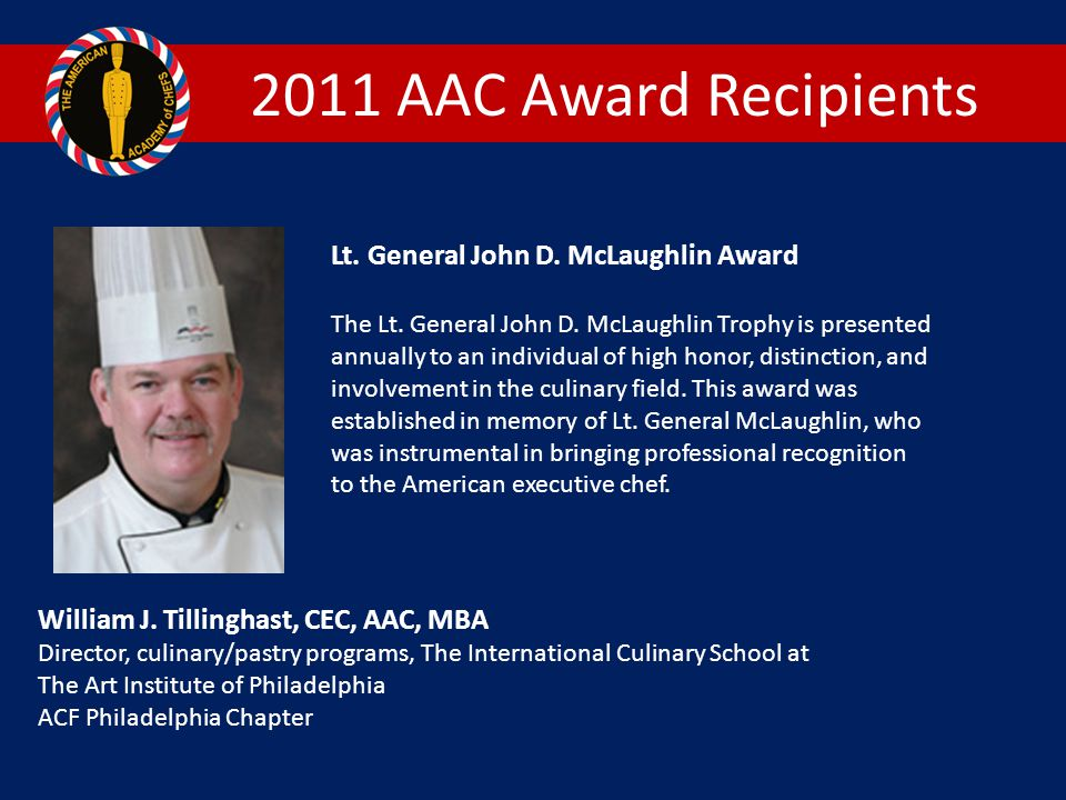 2011 AAC Award Recipients Lt.General John D. McLaughlin Award The Lt.
