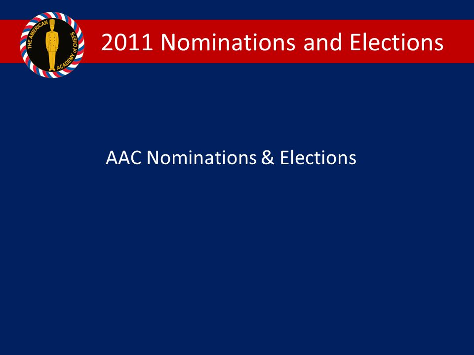 2011 Nominations and Elections AAC Nominations & Elections