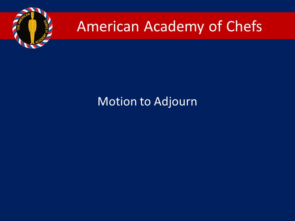 American Academy of Chefs Motion to Adjourn