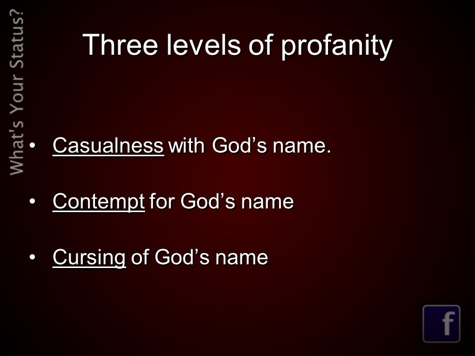 Three levels of profanity Casualness with God's name.