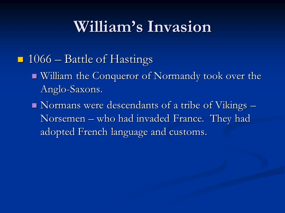 William's conquest changed every phase of English life Language: Language: Educated classes were taught Latin; now they were taught French.
