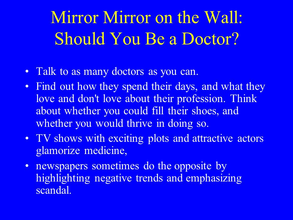 Mirror Mirror on the Wall: Should You Be a Doctor.