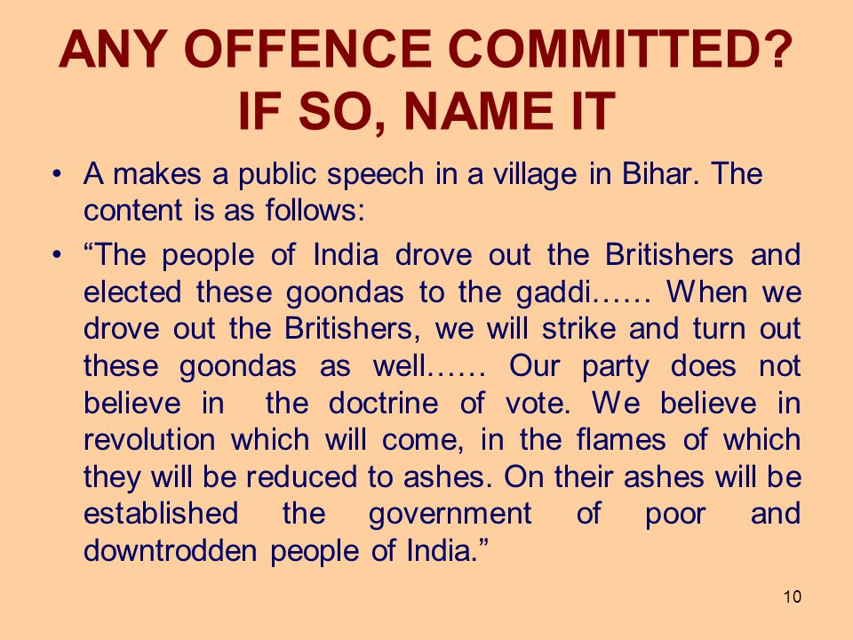 """ANY OFFENCE COMMITTED? IF SO, NAME IT A makes a public speech in a village in Bihar. The content is as follows: """"The people of India drove out the Bri"""