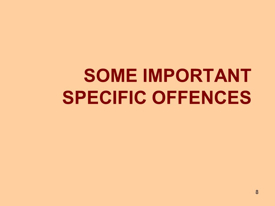8 SOME IMPORTANT SPECIFIC OFFENCES