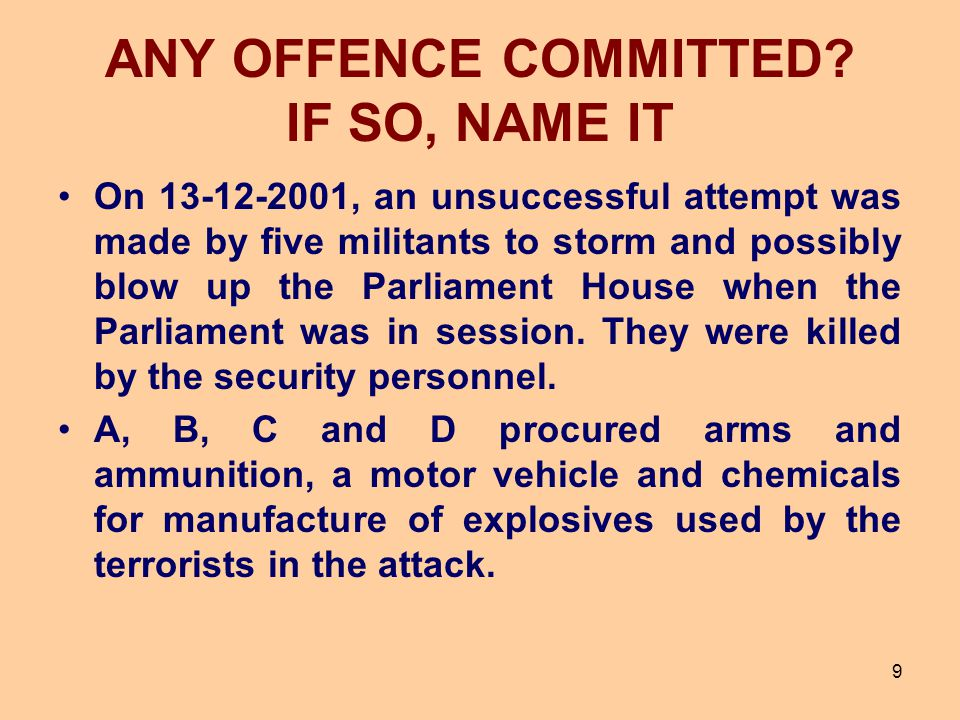 ANY OFFENCE COMMITTED? IF SO, NAME IT On 13-12-2001, an unsuccessful attempt was made by five militants to storm and possibly blow up the Parliament H