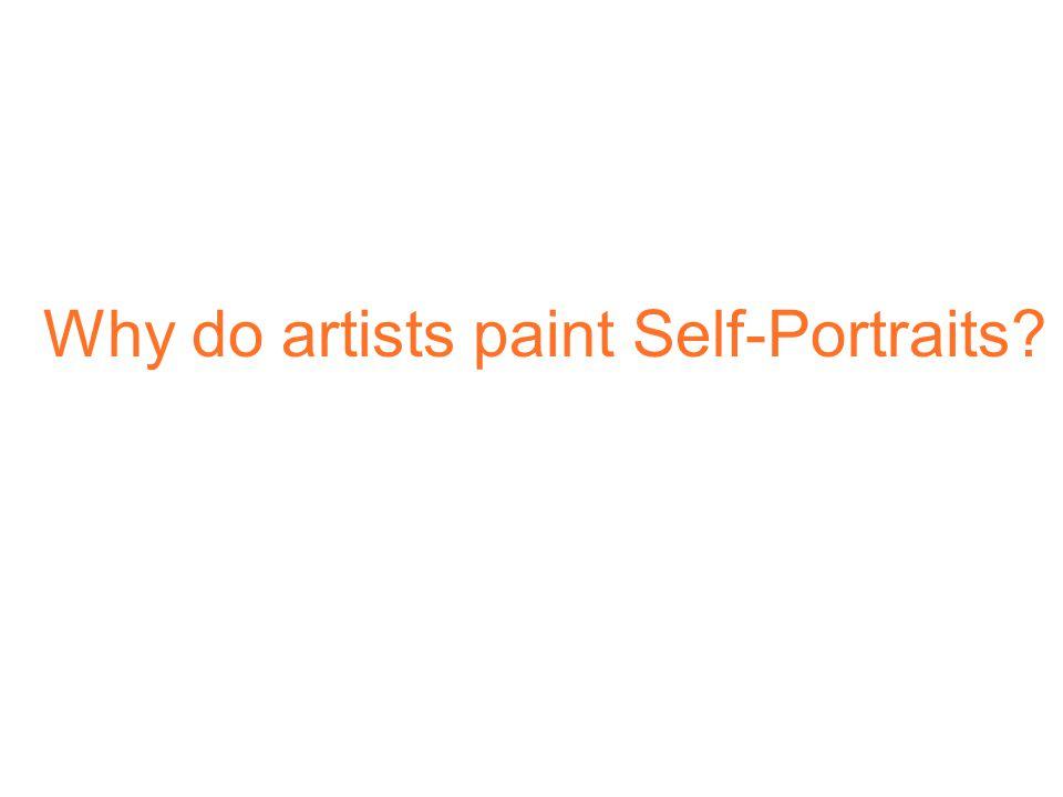 Why do artists paint Self-Portraits?