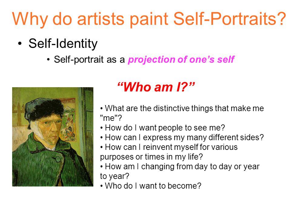 Why do artists paint Self-Portraits.