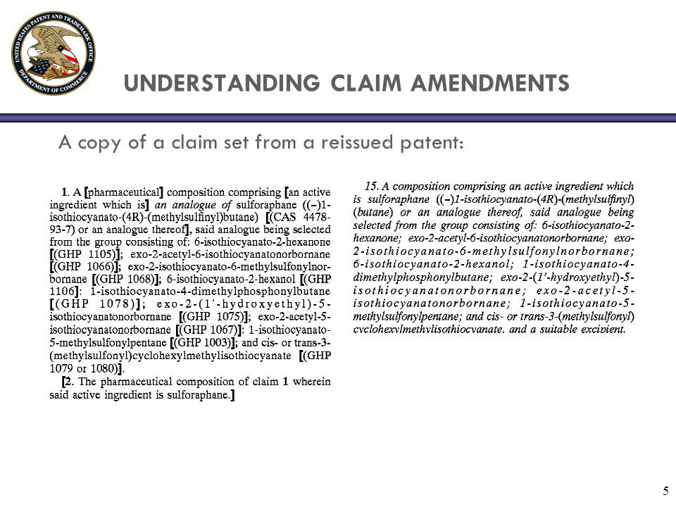 56 MPEP 1412.03: Broadened Reissue Claim  Definition: A claim which enlarges the scope of the claims of the patent, i.e., a claim which is greater in scope than each and every claim of the original patent  A reissue claim enlarges the scope of the patented claims if it is broader in at least one respect, even though it may be narrower in other respects  Tip: Compare reissue claims to broadest patented claims.