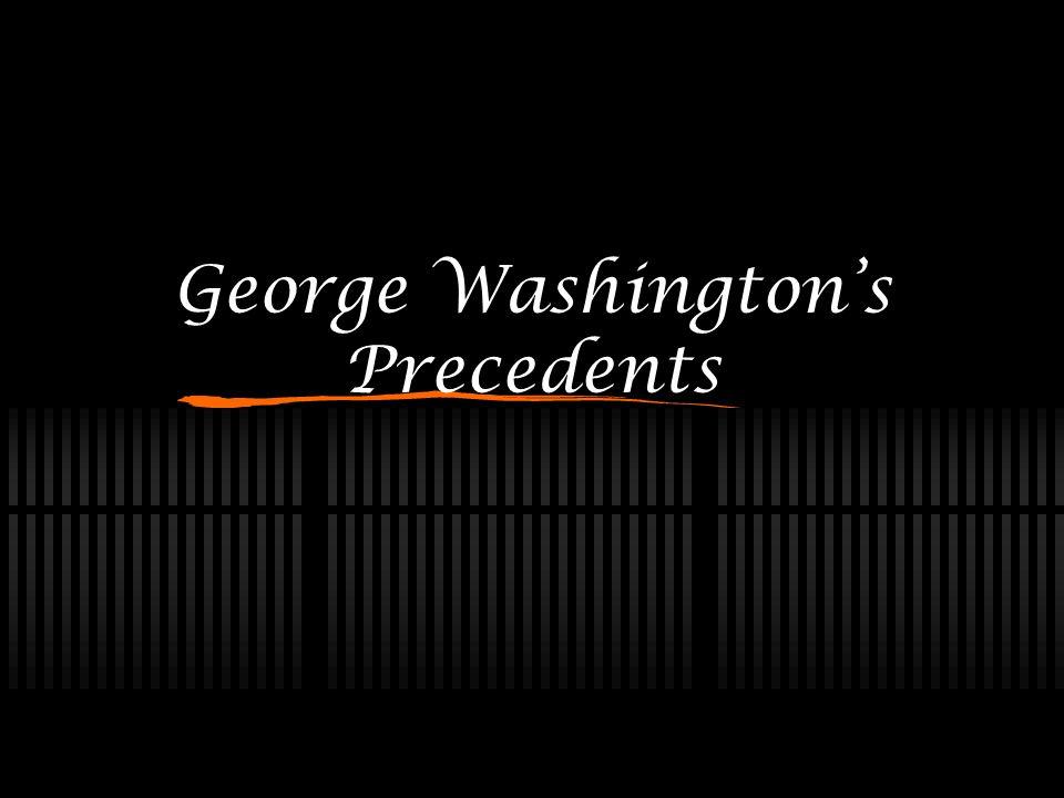 George Washington's Precedents