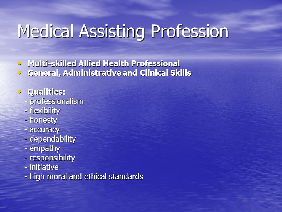Medical Assisting Profession Multi-skilled Allied Health Professional Multi-skilled Allied Health Professional General, Administrative and Clinical Sk