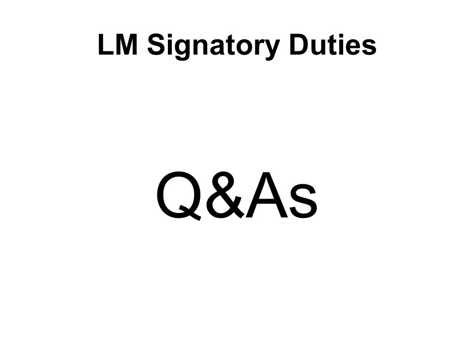 LM Signatory Duties Q&As