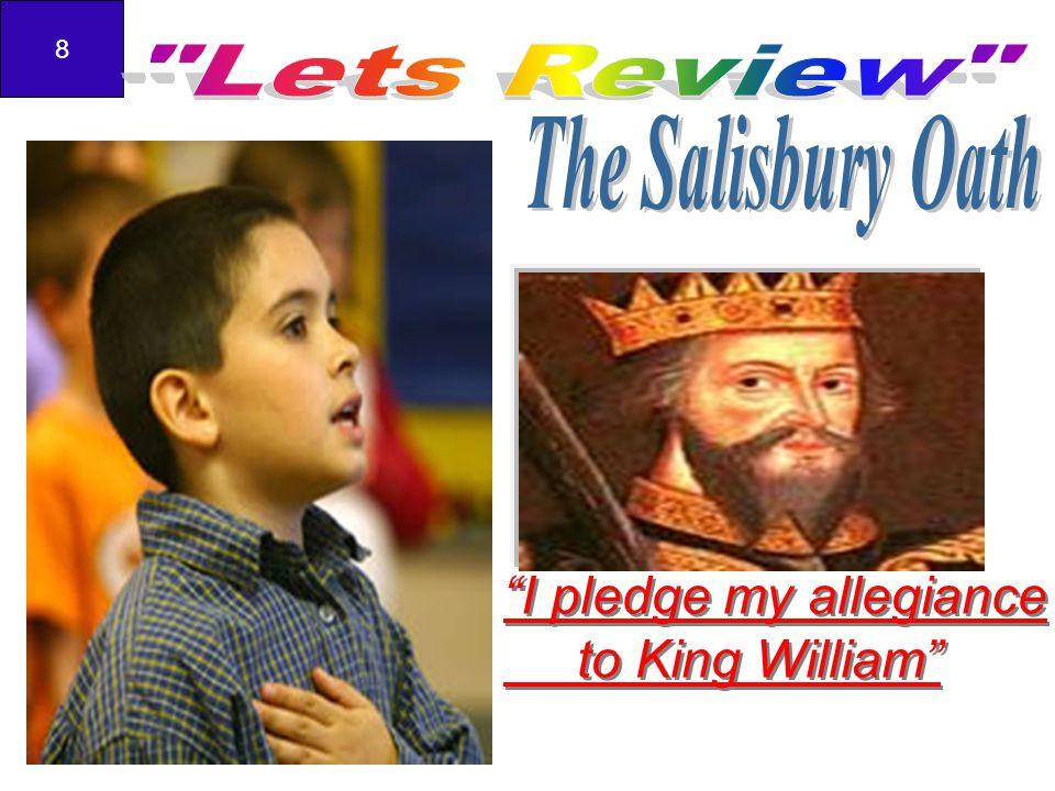 8 I pledge my allegiance to King William I pledge my allegiance to King William